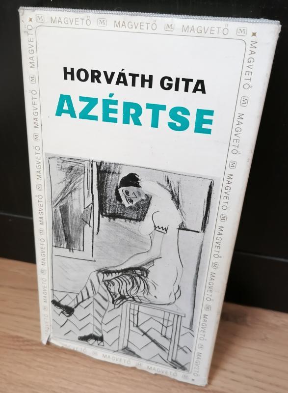 Horváth Gita: Azértse