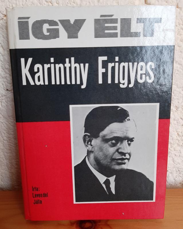 Így élt Karinthy Frigyes