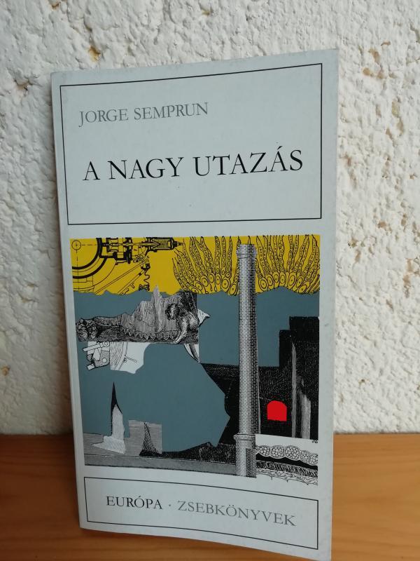 Jorge Semprun: A nagy utazás