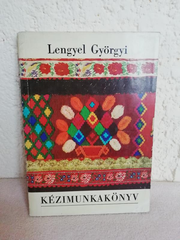 Lengyel Györgyi: Kézimunkakönyv