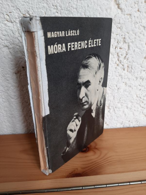 Magyar László: Móra Ferenc élete