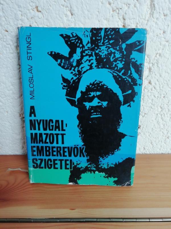 Miloslav Stingl: Nyugalmazott emberevők szigetei