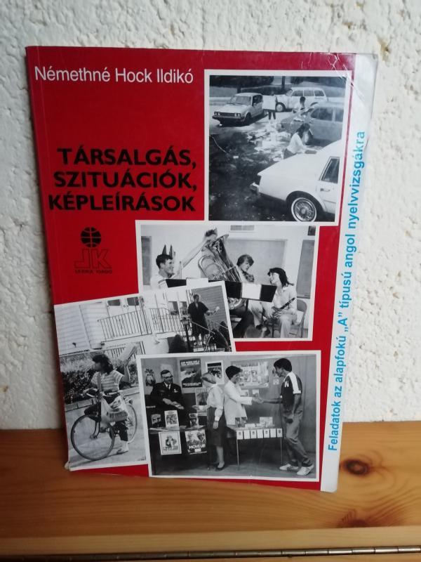 Némethné Hock Ildikó: Társalgás, szituációk, képleírások