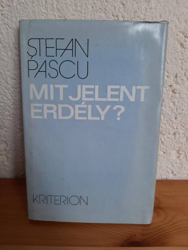 Stefan Pascu: Mit jelent Erdély?