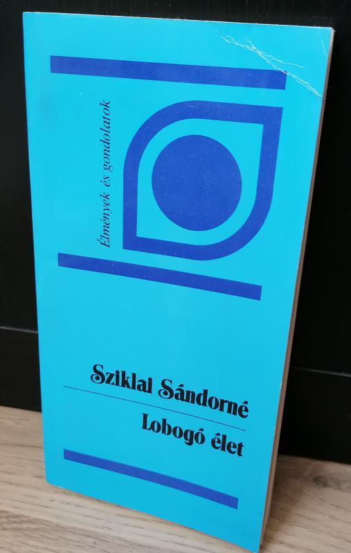 Sziklai Sándorné: Lobogó élet