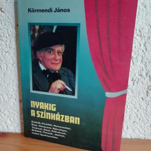 Körmendi János: Nyakig a színházban