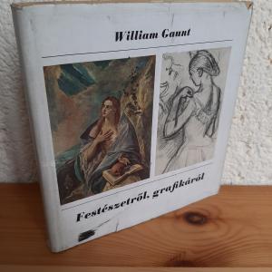 William Gaunt: Festészetről, grafikáról