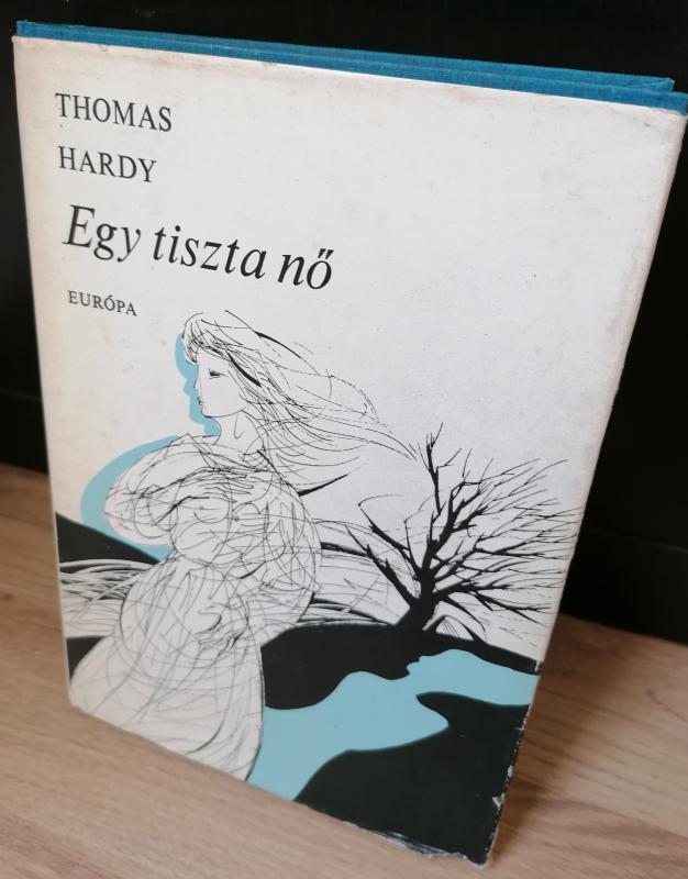 Thomas Hardy: Egy tiszta nő