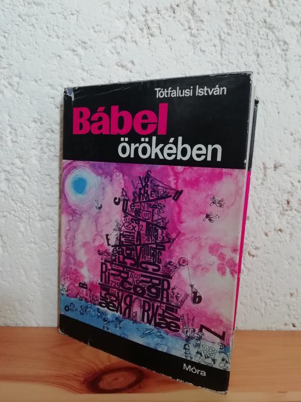 Tótfalusi István: Bábel örökében