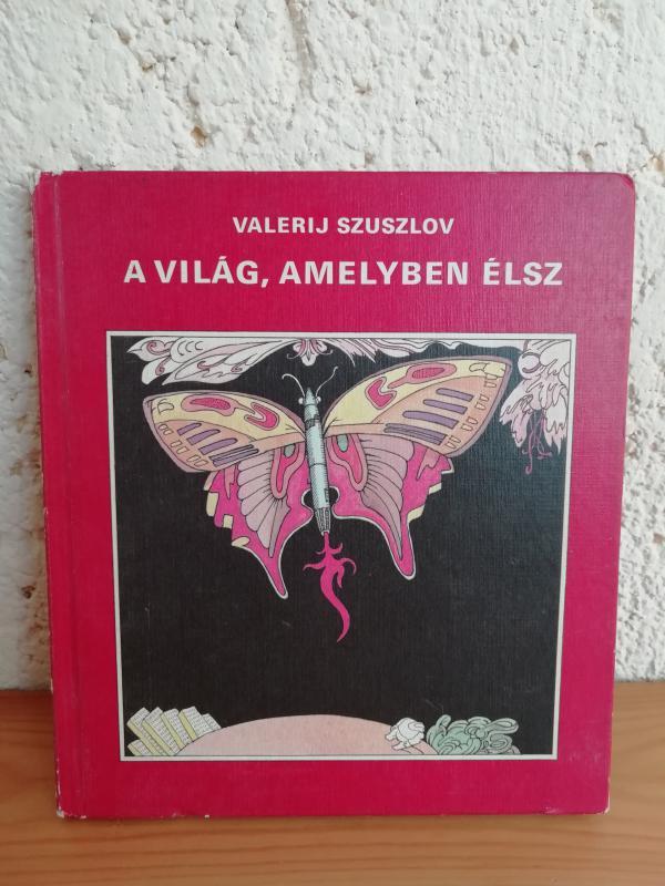Valerij Szuszlov: A világ, amelyben élsz