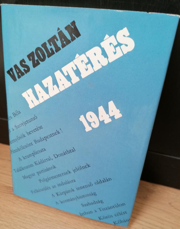 Vas Zoltán: Hazatérés 1944
