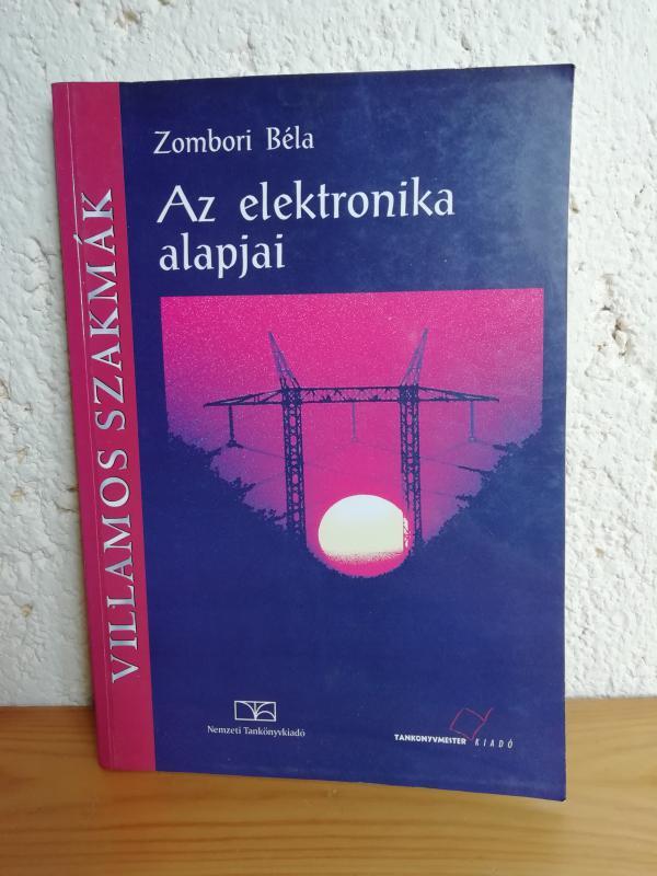 Zombori Béla: Az elektronika alapjai