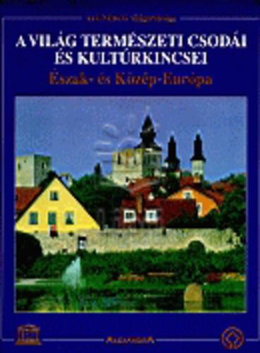 A világ természeti csodái és kultúrkincsei II. - Észak- és Közép-Európa