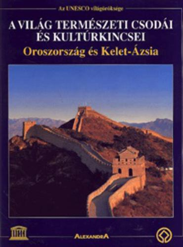 A világ természeti csodái és kultúrkincsei VII. - Oroszország és Kelet-Ázsia