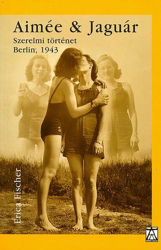 Aimée & Jaguár - Szerelmi történet, Berlin, 1943