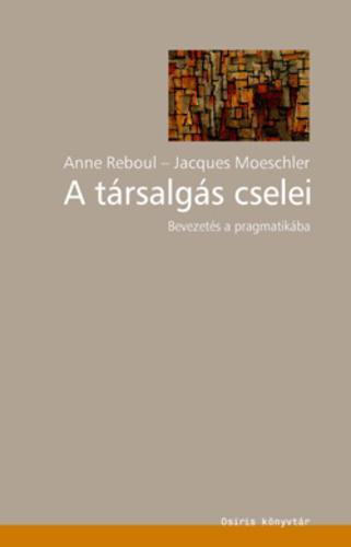 Anne Reboul - Jacques Moeschler: A társalgás cselei