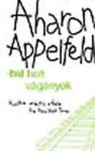 Appelfeld: Holt vágányok
