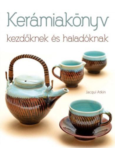 Atkin: Kerámiakönyv kezdőknek és haladóknak