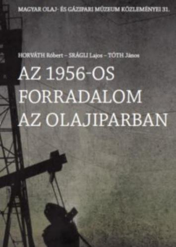 Az 1956-os forradalom az olajiparban