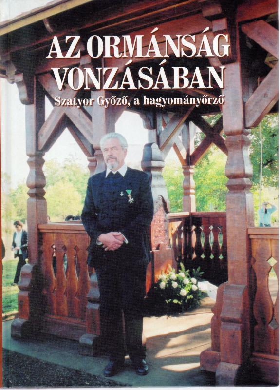 Az Ormánság vonzásában - Szatyor Győző, a hagyományőrző (dedikált)
