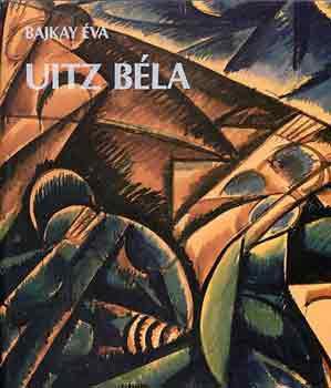 Bajkay Éva: Uitz Béla