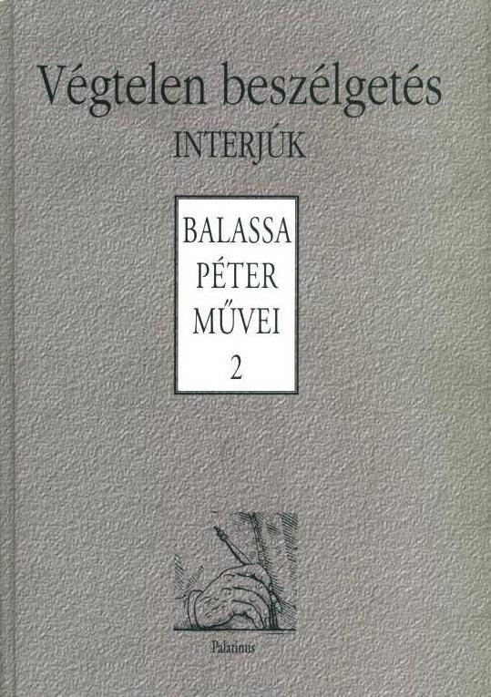 Balassa Péter: Végtelen beszélgetés - Interjúk