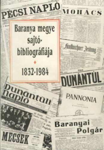 Baranya megye sajtóbibliográfiája 1832-1984