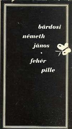 Bárdosi Németh János: Fehér pille