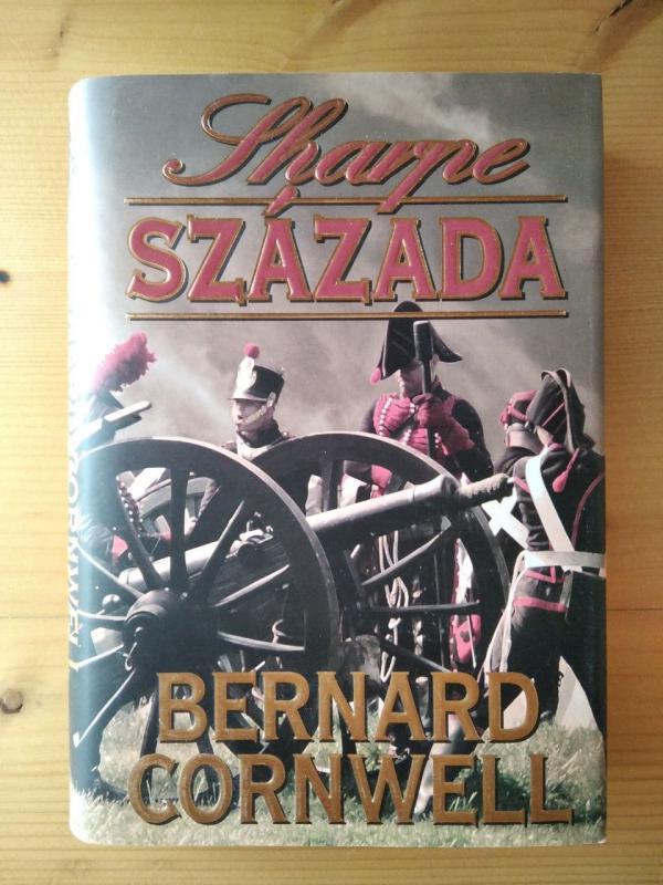 Bernard Cornwell: Sharpe százada (Sharpe 13.)