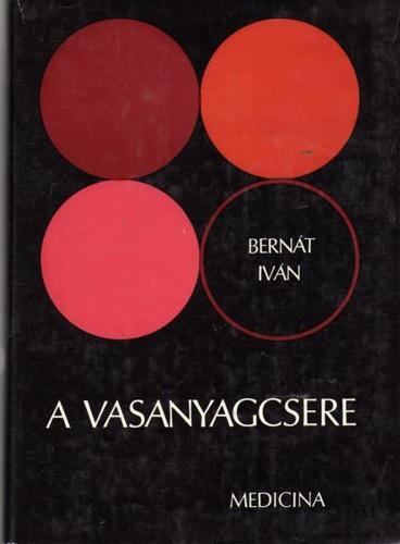 Bernát Iván: A vasanyagcsere