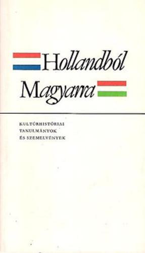 Bernáth István (szerk.): Hollandból Magyarra... - kultúrhistóriai tanulmányok és szemelvények