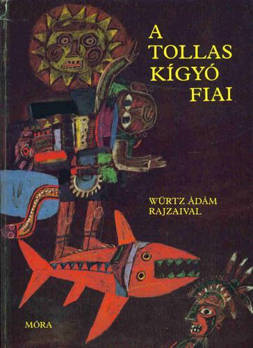 Boglár Lajos (szerk.): A Tollaskígyó fiai