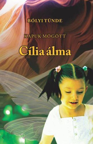 Bólyi Tünde: Kapuk mögött - Cília álma