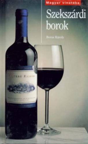 Boros Károly: Szekszárdi borok