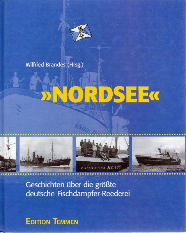 Brandes, Wilfried (Hrsg.): Nordsee. Geschichten über die grösste deutsche Fischdampfer-Reederei