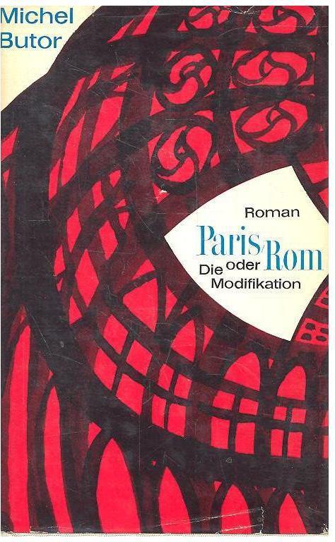 Butor, Michel: Paris - Rom oder die Modifikation (német)