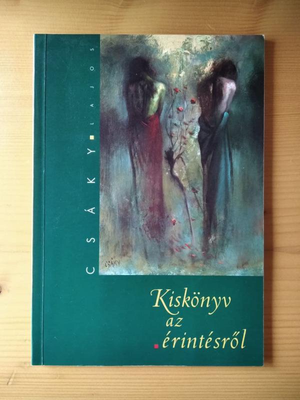 Csáky Lajos: Kiskönyv az érintésről - Kiállítási katalógus