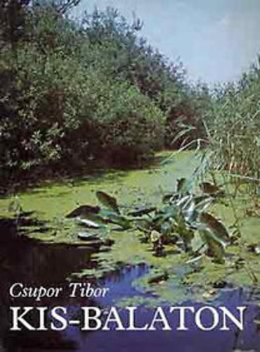 Csupor Tibor: Kis-Balaton