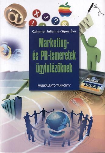 Czimmer Julianna, Sipos Éva: Marketing- és PR-ismeretek ügyintézőknek (Munkáltató tankönyv)