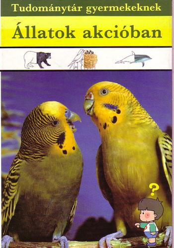 D. Nagy Éva, Kellermann József, Kiss Tibor (szerk.): Állatok akcióban