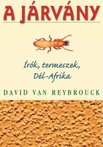 David van Reybrouck: A járvány - Írók, termeszek, Dél-Afrika
