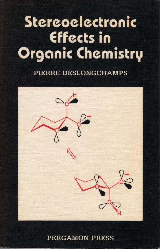 Deslongchamps: Stereoelectronic Effects in Organic Chemistry