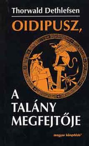 Dethlefsen; Dahlke: Oidipusz, a talány megfejtője