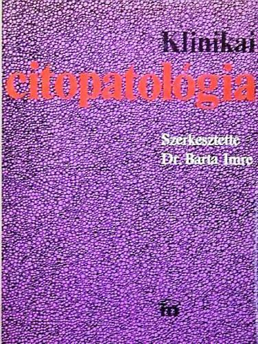 Dr. Barta Imre: Klinikai citopatológia