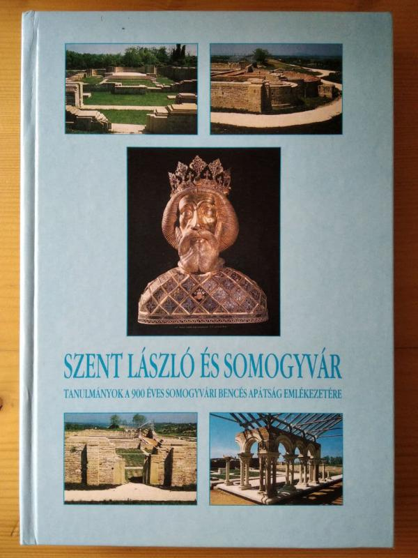 Dr. Magyar Kálmán (szerk.): Szent László és Somogyvár