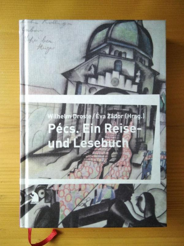 Droste; Zádor (szerk.): Pécs - Ein Reise- und Lesebuch (német)