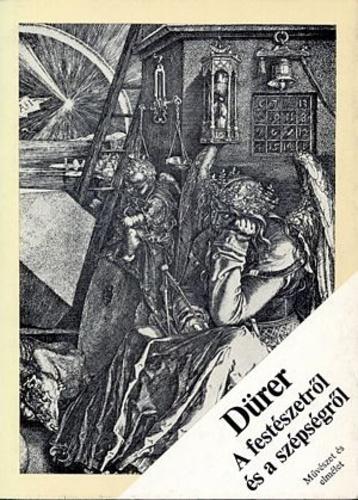 Dürer: A festészetről és a szépségről