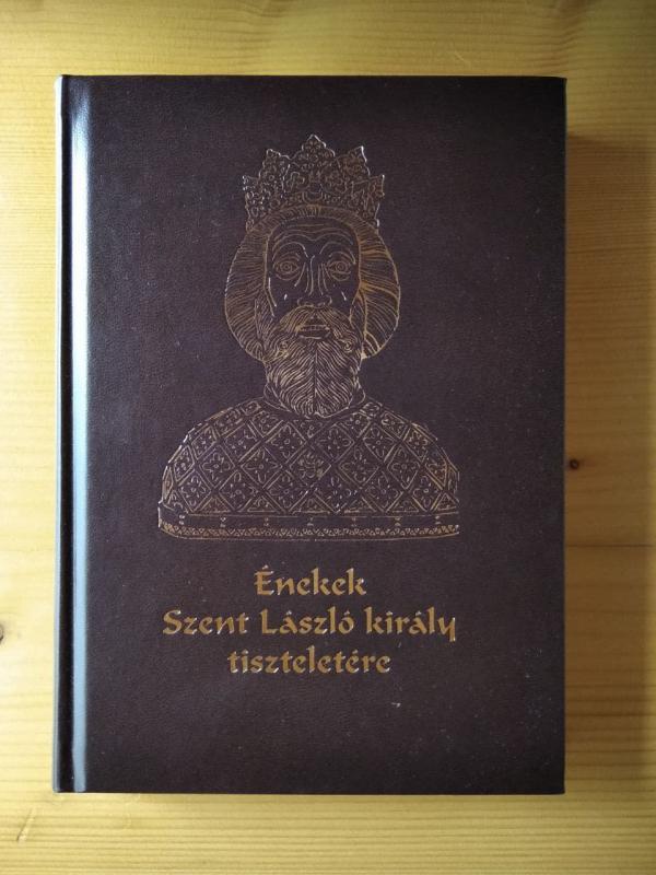Énekek Szent László király tiszteletére - CD melléklettel