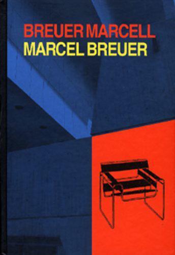 Ernyey Gyula (szerk.): Breuer Marcell / Marcel Breuer