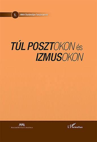 Falusi Márton szerk.: Túl posztokon és izmusokon - Művészetelméleti tanulmányok
